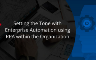 Setting the Tone with Enterprise Automation using RPA