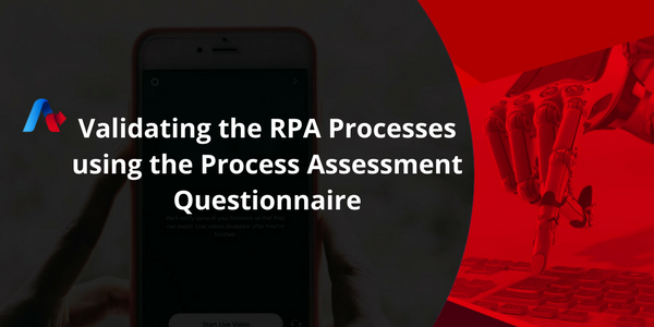 Validating RPA Processes using the Process Assessment