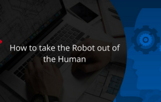 How to take the Robot out of the Human rpa